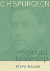 Spurgeon on Spiritual Leadership
