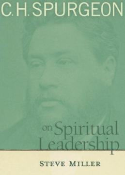 Spurgeon on Spiritual Leadership